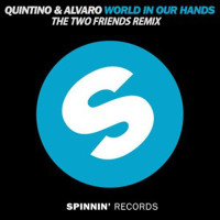 Listen to a new electro song World In Our Hands (The Two Friends Remix)  - Quintino and Alvaro