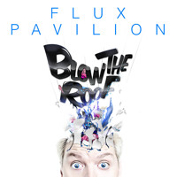 Flux Pavilion I Still Can't Stop Artwork