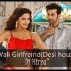 Dilli Wali Girlfriend(Desi Houz Mix)