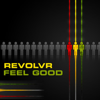 Listen to a new electro song Feel Good [Limited Free Download] - Revolvr