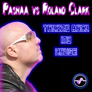 Dj Roland Clark vs Pashaa - Taking Back My House ( Pashaa's D-Konstruktive Mix ) [ PREVIEW ]