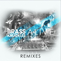 Listen to a new electro song Alive (Starkillers Remix) - Brass Knuckles feat. John Ryan
