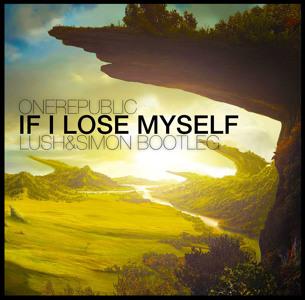 DOWNLOAD: OneRepublic If I Lose Myself (Lush & Simon Bootleg)