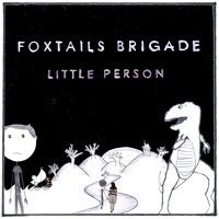 Foxtails Brigade Little Person Artwork