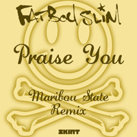 Fatboy Slim Praise You (Maribou State Remix) Artwork