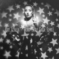 Iggy Azalea Work (Wolf Saga Remix) Artwork