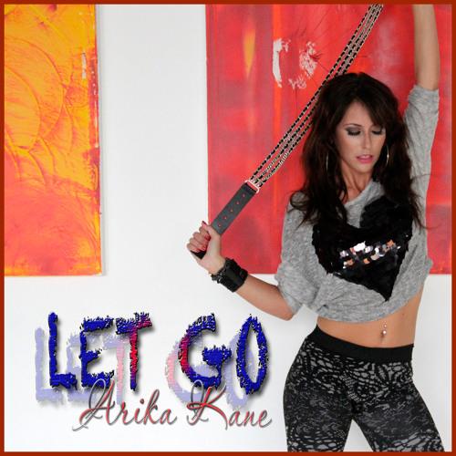 Arika Kane Let Go Electronica Trance Mix by ArikaKane