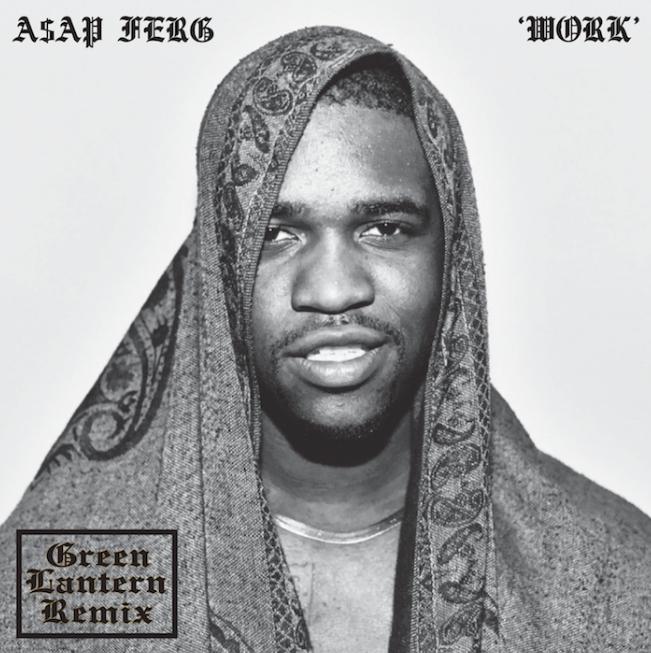 Audio: A$AP Ferg   Work (Green Lantern Remix)