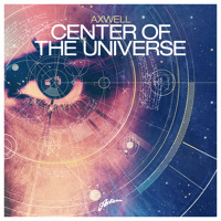 Axwell  Center Of The Universe (Remode Version)