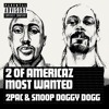 2Pac, Snoop Dogg - 2 Of Amerikaz Most Wanted (Original Demo Version)