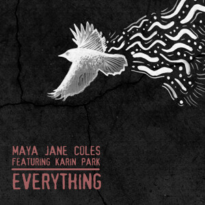 Everything (feat. Karin Park) by  Maya Jane Coles
