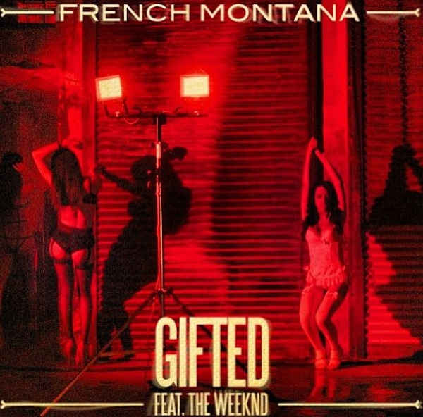 Audio: French Montana ft. The Weeknd   Gifted