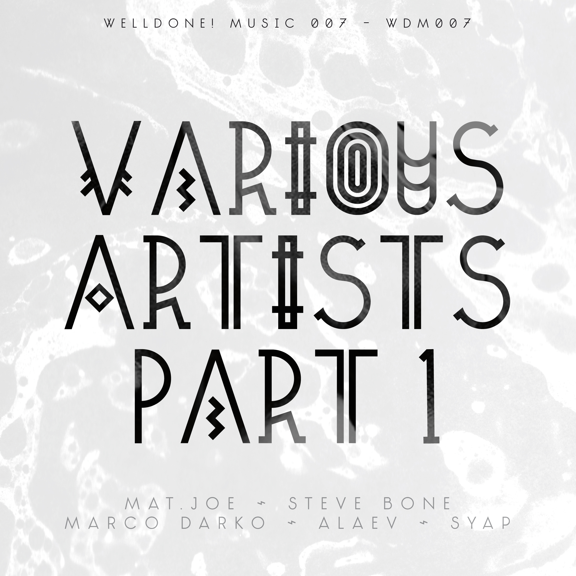 Various Artists Part 1, Well Done! Music.Mat.Joe & Steve Bone, Alaev, Marco Darko and Syap