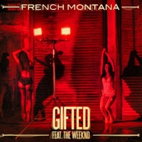 Listen to a new hiphop song Gifted (ft. The Weekend) - French Montana