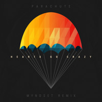 Listen to a new electro song Hearts Go Crazy (Myndset Remix) - Parachute