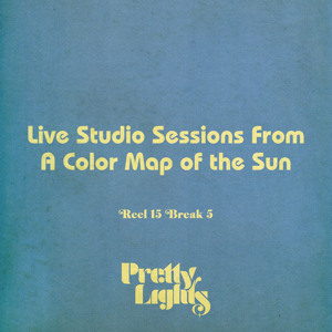 Live Studio Sessions Reel 15 Break 5 from &quot;A Color Map of the Sun&quot;