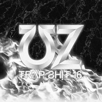 Listen to a new electro song Trap Shit Vol. 16 - UZ