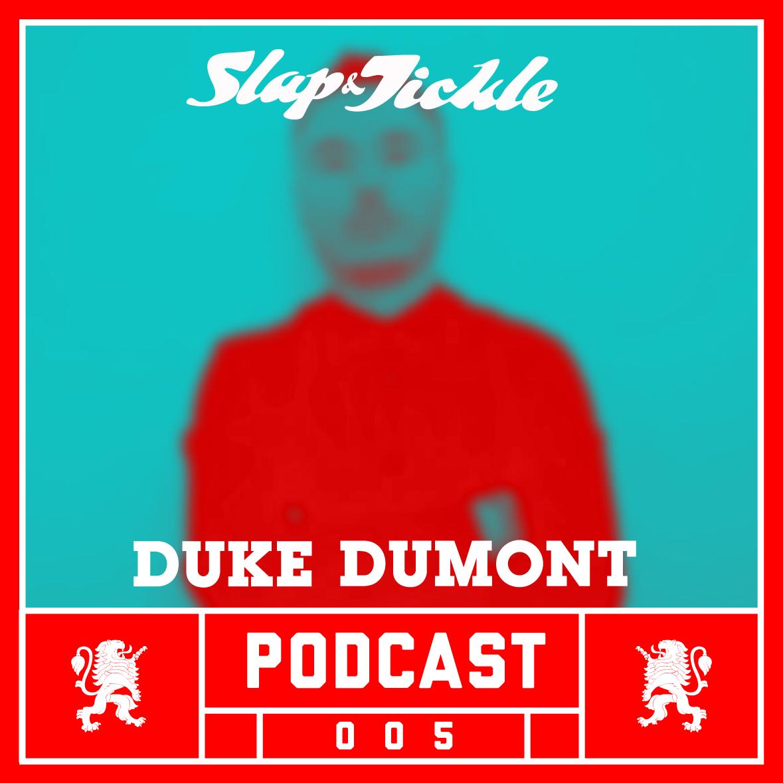 2013.05.14 - Slap & Tickle Podcast - Episode 005 - Duke Dumont  Artworks-000048298864-cgypg0-original