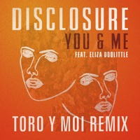 Disclosure You & Me (Toro Y Moi Remix) Artwork