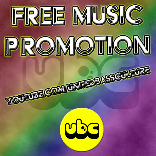 FREE UNSIGNED MUSIC PROMOTION @ United Bass Culture (26 Minute Mix) by UnitedBassCulture