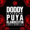 Doddy feat. Puya - Klandestin (Dollar Bill)