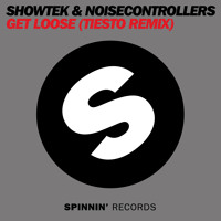 Listen to a new electro song Get Loose (Tiesto Remix) - Showtek and Noisecontrollers