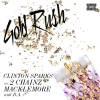 Listen to a new rock song Gold Rush ft. 2 Chainz, Macklemore and D.A. - Clinton Sparks