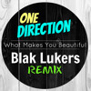 One Direction - What Makes You Beautiful (Blak Lukers Remix)