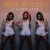 Sevyn Streeter - It Won't Stop