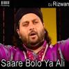 Saare Bolo Ya Ali(Chand Qadri Mix)-DJ Rizwan Mixing