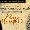 Ankhon Ankhon Main by Romeo