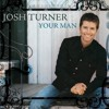 Josh Turner - Your Man (Requested Cover)