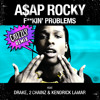 F**kin Problems (Crizzly Remix)