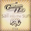 Gentlemen Hall - Sail Into The Sun (RAC Mix)
