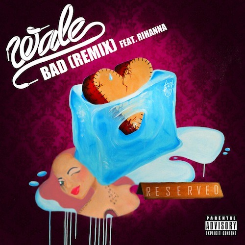 Wale   Bad (Remix) (feat. Rihanna)