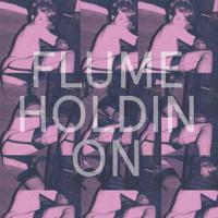 Flume Holdin' On (Kaytranada Edit) Artwork
