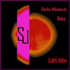"Darko Milosevic - Baby (Original Mix) Preview ""Baby Single ""SJRS#0014 Out On 22.07.2013"