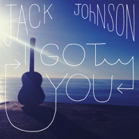 Listen to a new rock song I Got You - Jack Johnson