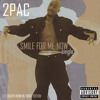 2Pac, Scarface, 816 - Smile For Me Now (Original Version)