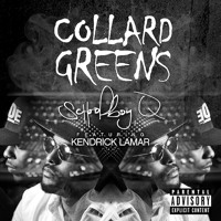 ScHoolboy Q Collard Greens (Ft. Kendrick Lamar) Artwork