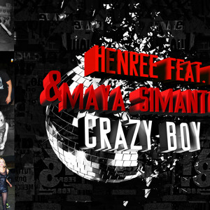 Henree feat. Nikka & Maya Simantov - Crazy Boy להורדה