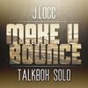 J.Locc - Make U Bounce (Talkbox Solo) prod Docc Free