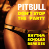 Pitbull - Don't Stop The Party (Rhythm Scholar Razzle Dazzle Remix)