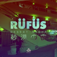 Listen to a new electro song Desert Night - RUFUS