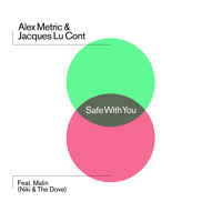 Alex Metric & Jacques Lu Cont (Ft. Malin) Safe With You Artwork