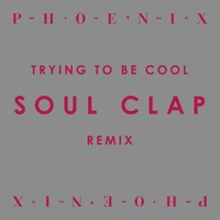Phoenix Trying To Be Cool (Soul Clap Remix) Artwork