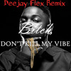 Deejay Flex Ft. Kendrick Lamar - Bitch Don't Kill My Vibe (Jersey Club Remix)