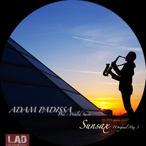 "Adam Padissa - Sunsax (Original Mix) LAD Publishing & Recordings ""PORTUGAL"""