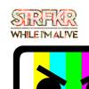STRFKR - While I'm Alive (Barely Alive Remix)