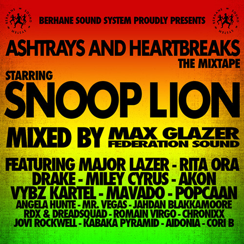 """""""Snoop Lion ft. Miley Cyrus: Ashtrays and Heartbreaks Mixtape by Snoop Lion - Hear the world's sounds"""""""